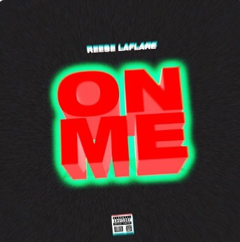 New Music: Reese LAFLARE - On Me
