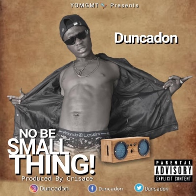 New Music: Dunca Don - No Be Small Thing