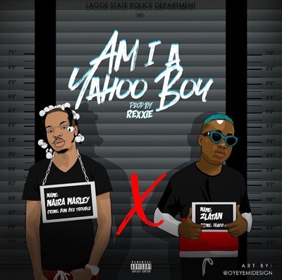 New Music: Naira Marley - Am I A Yahoo Boy ft. Zlatan