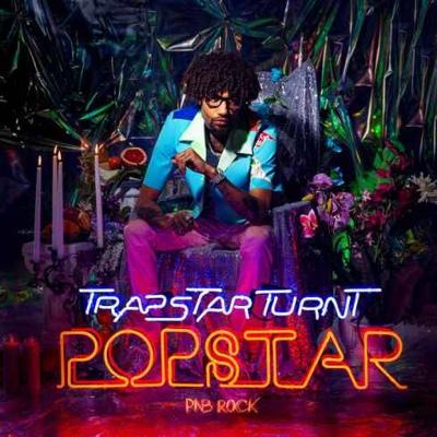 New Album: PnB Rock - TrapStar Turnt PopStar