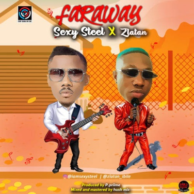 New Music: Sexy Steel - Far Away ft. Zlatan