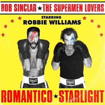 New Music: Bob Sinclar & The Supermen Lovers - Romantico Starlight ft. Robbie Williams