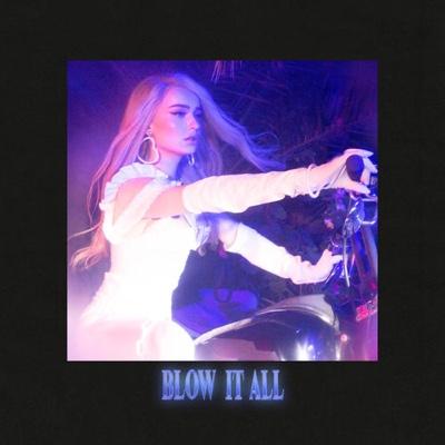 New Music: Kim Petras - Blow It All