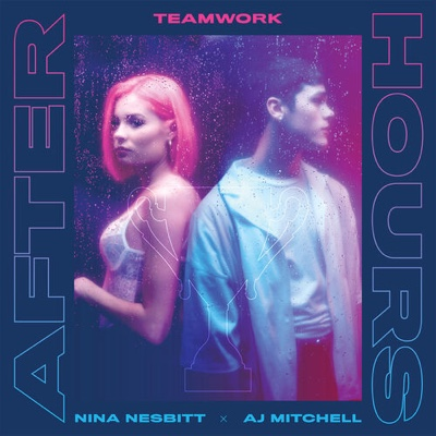 New Music: Teamwork, Nina Nesbitt & AJ Mitchell - Afterhours