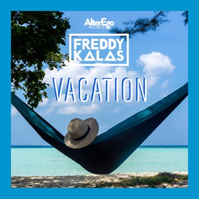 New Music: Freddy Kalas - Vacation