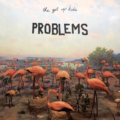New Album: The Get Up Kids - Problems