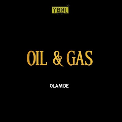 New Music: Olamide – Oil & Gas
