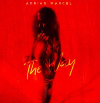 New Music: Adrian Marcel - The Way