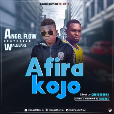 New Music: Angel Flow - Afira Kojo Ft. Wale Barz