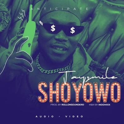 New Music: Jaysmile - Shoyowo (Prod. By Rollonsounderd)