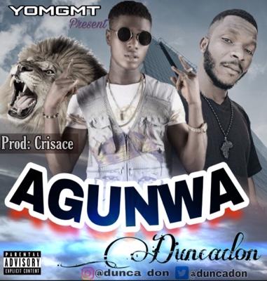New Music: Dunca Don - Agunwa