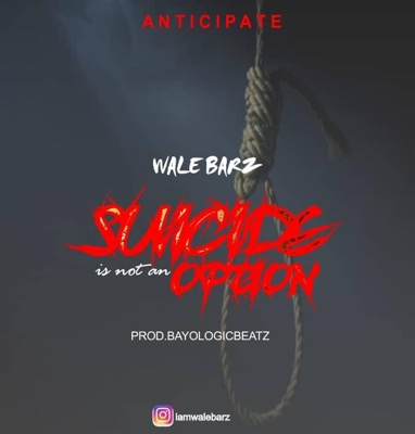 New Music + Video: Wale Barz - Suicide Is Not An Option