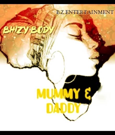 New Music: Bhizy Body - Mummy & Daddy