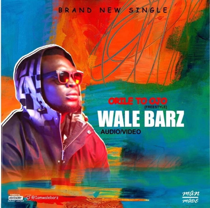 New Music: Wale Barz - Orile 2 Ojo (Freestyle)