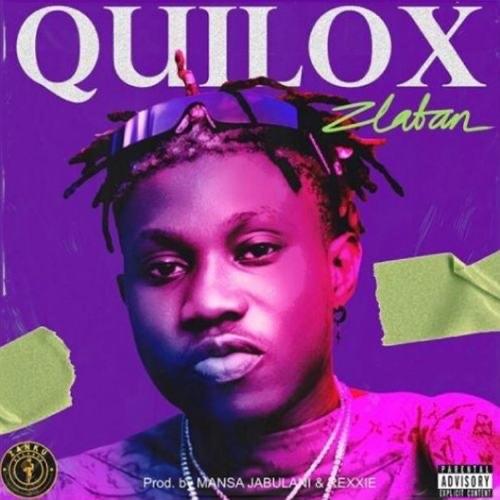 New Music: Zlatan – Quilox