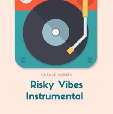 Instrumental: Risky Vibes (Prod. By Crisace Andrea)