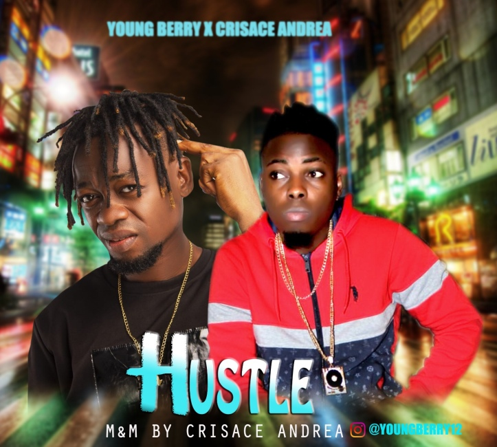 New Music: Young Berry - Hustle Ft. Crisace Andrea