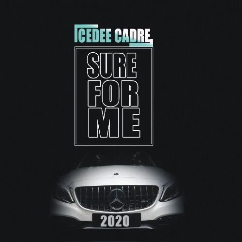 New Music: Icedee Cadre - Sure For Me