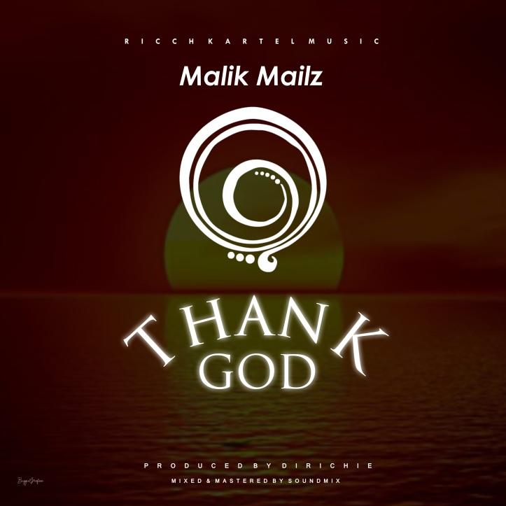 New Music: Malik Mailz - Thank God (Prod By DiRichie)