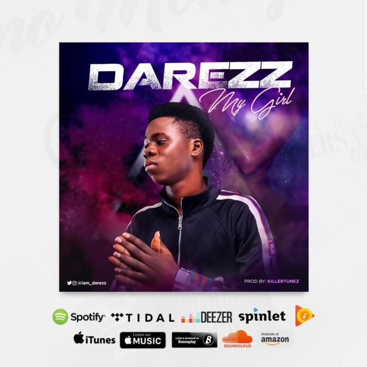 New Music: Darezz - My Girl (Prod. By Killertunes)
