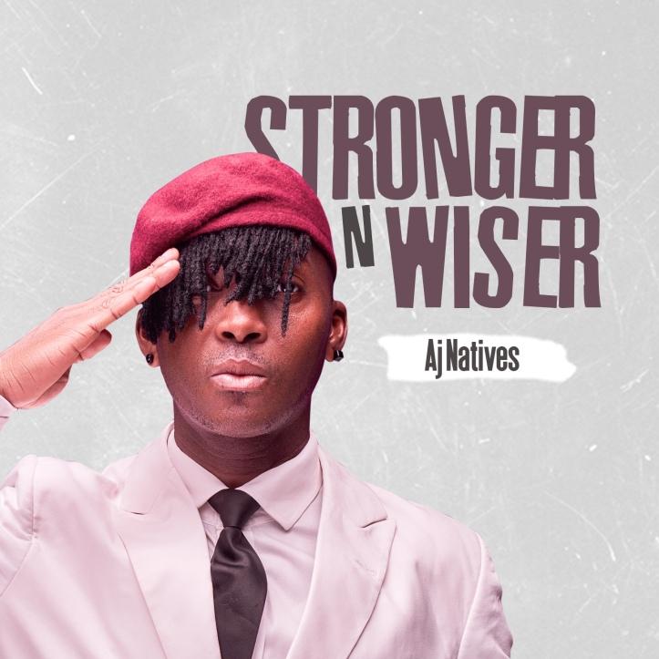 New Music: Aj Natives - Stronger N Wiser