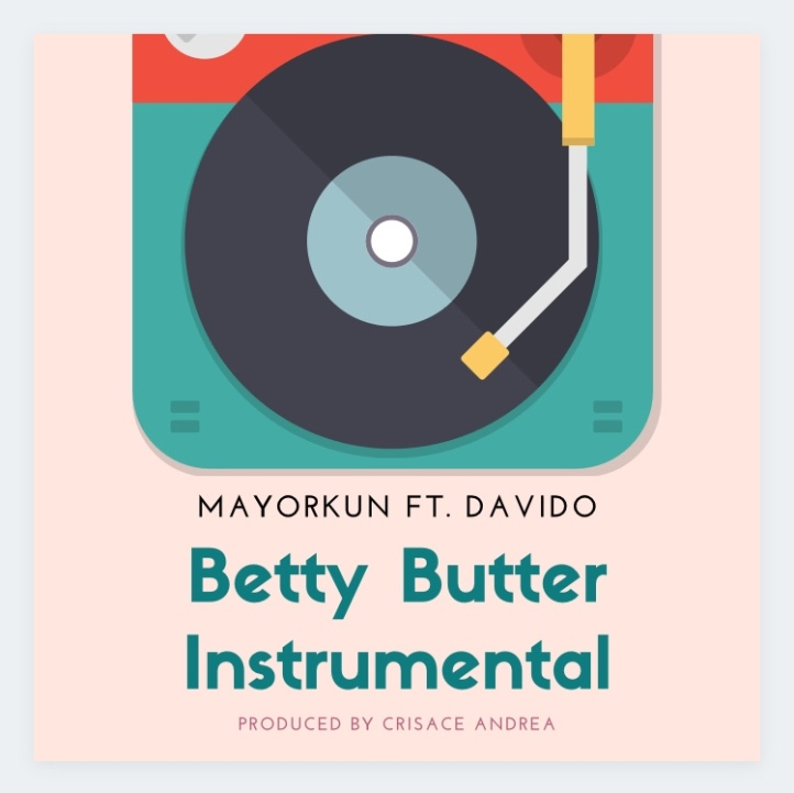 Instrumental: Mayorkun Ft. Davido - Betty Butter (Prod. By Crisace Andrea)