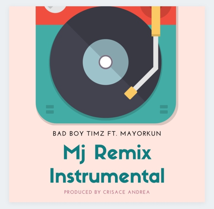 Instrumental: Bad Boy Timz Ft. Mayorkun - MJ Remix (Prod. By Crisace Andrea)