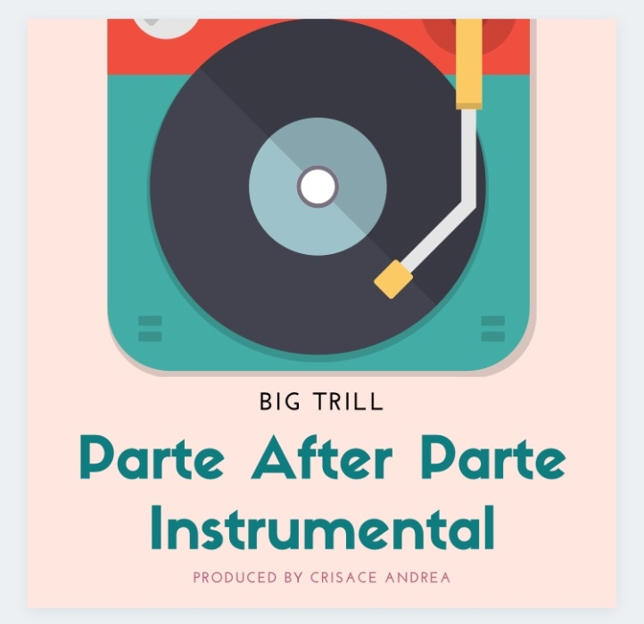 Instrumental: Big Tril - Parte After Parte Instrumental (Prod. By Crisace Andrea)