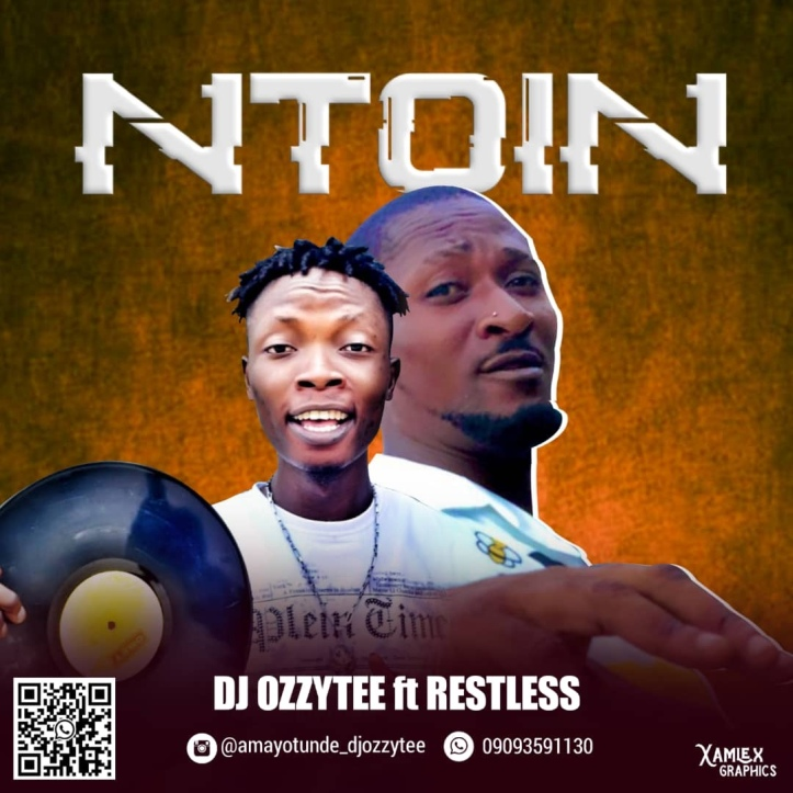 New Music: Dj Ozzytee x Restless - Ntoin