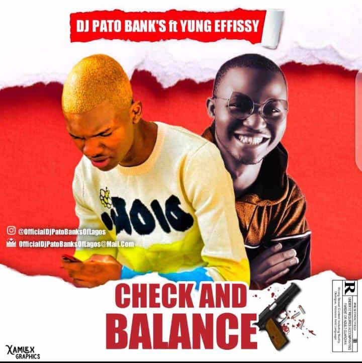 New Music: Dj Pato Banks - Check And Balance Ft. Yung Effissy