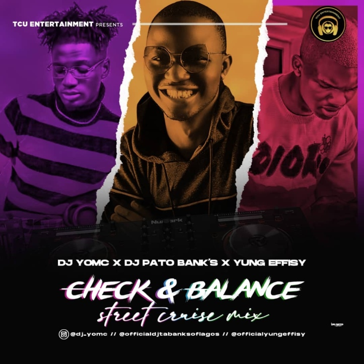 Mixtape: DJ Yomc Ft. DJ Pato Banks x Yung Effissy – Check and Balance Street Cruise Mix