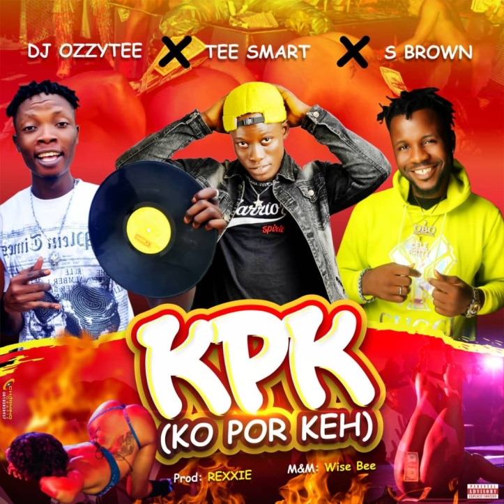 New Music: DJ Ozzytee x Tee Smart x S Brown - KPK (Ko Por Keh)