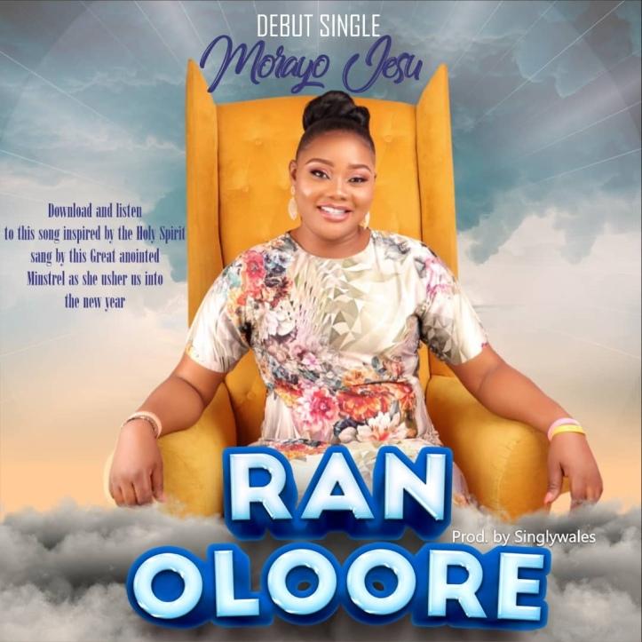 New Music: MorayoJesu - Ran Oloore (Prod. By Singlywales)