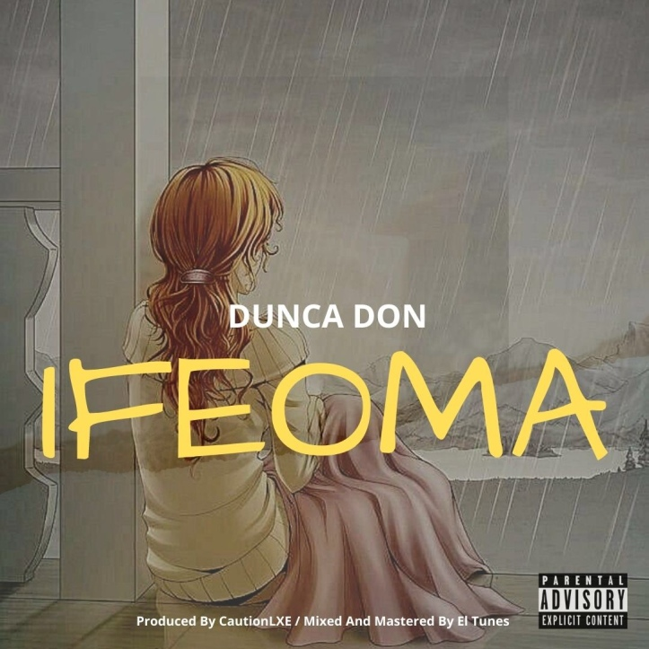 New Music: Dunca Don - Ifeoma (Prod. By CautionLXE)