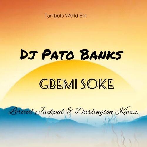 New Music: Dj Pato Banks x Lerical Jackpal x Darlington Khezz - Gbemi