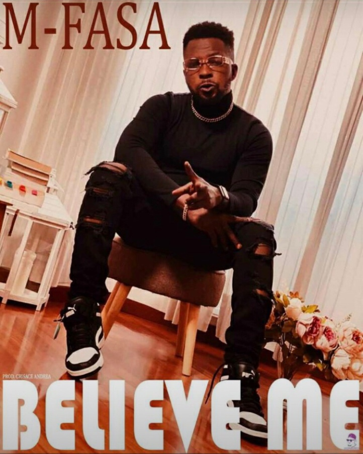 New Music: M-Fasa - Believe Me