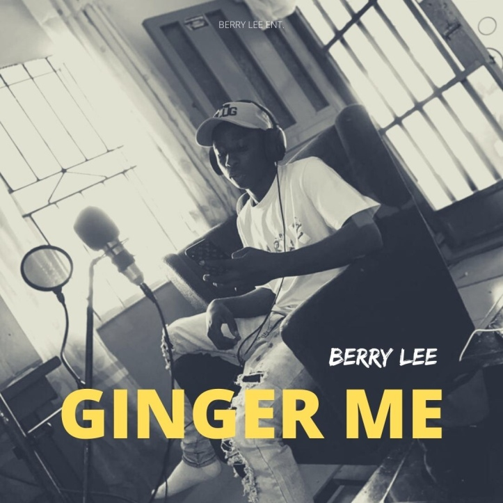 New Music: Berry Lee - Ginger Me (Prod By Crisace Andrea)