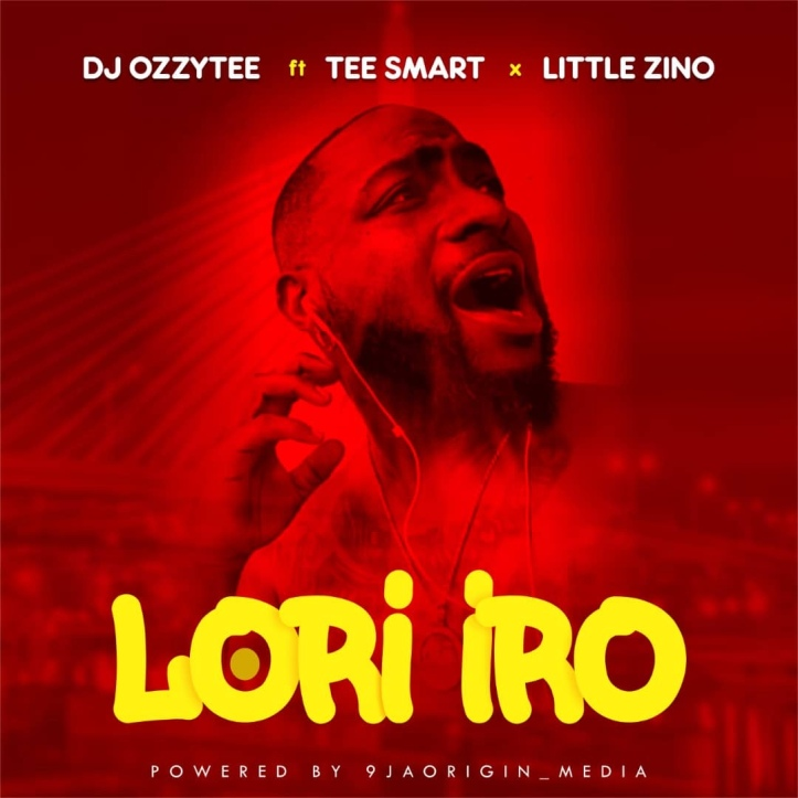 New Music: DJ Ozzytee - Lori Iro Ft. Tee Smart x Little Zino