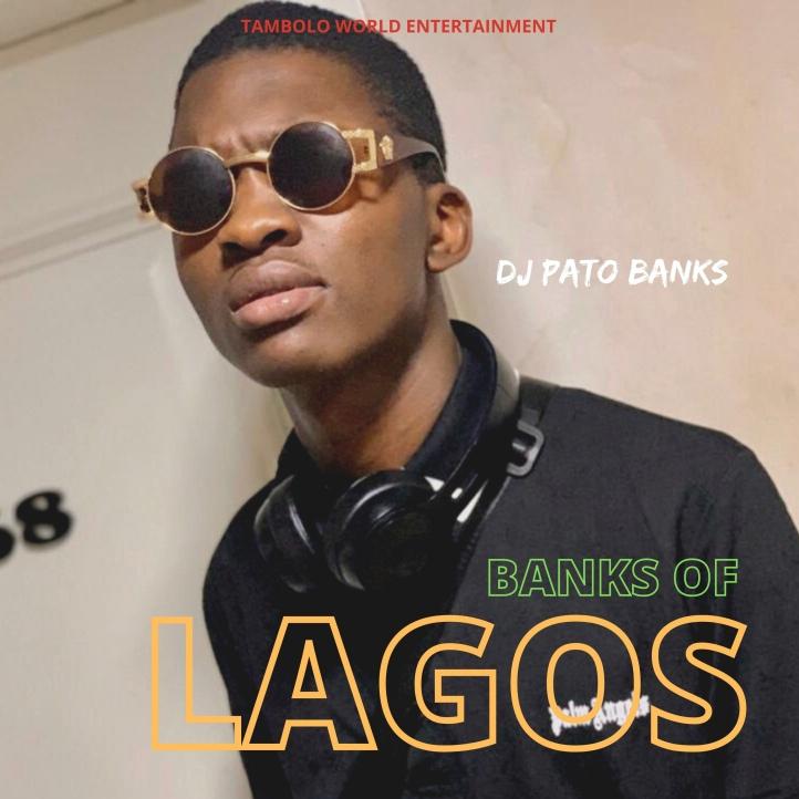New EP: Dj Pato Banks - Banks Of Lagos